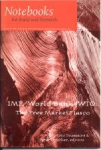 No.24-25 World Bank/IMF/WTO: The Free-Market Fiasco