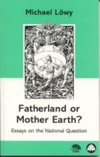 No.27-28 Fatherland or Mother Earth? Essays on the National Question